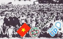 """Việt Nam là """"start up"""" của Asian Cup và những sự thật thú vị về giải đấu số 1 Châu Á"""