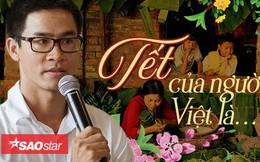 Nhà thơ Phong Việt: Tết bây giờ đã nhẹ nhàng và thoải mái hơn nhiều rồi