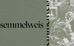Đọc cuối tuần: Semmelweis và thời đại những bác sĩ mang bàn tay tử thần