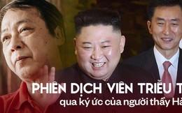 """Chuyện ít biết về phiên dịch viên Triều Tiên """"phanh"""" gấp cạnh Chủ tịch Kim Jong-un: Cựu sinh viên khoa tiếng Việt trường ĐH Tổng hợp Hà Nội"""