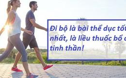 Chuyên gia khẳng định đi bộ là bài tập tốt nhất cho cả sức khỏe và tâm trí: Mỗi bước chân là liều thuốc bổ giúp bạn hạnh phúc hơn, năng động, khỏe mạnh hơn