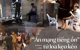 """Vấn nạn hát karaoke bằng loa kẹo kéo: """"Khủng bố"""" hàng xóm trong cuộc vui trên bàn nhậu và những bi kịch khó lường"""