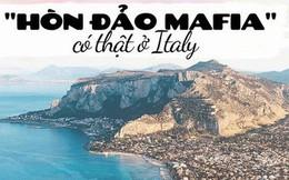 """Có gì tại hòn đảo được mệnh danh là """"thánh địa mafia"""" kì lạ hút hàng triệu du khách mỗi năm ở Ý?"""