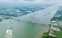 Điểm danh những dự án giao thông nghìn tỷ đang làm thay đổi thị trường BĐS vùng đồng bằng sông Cửu Long