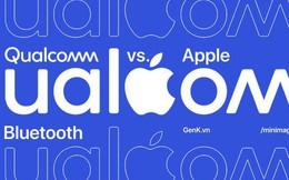 Tất cả những gì bạn chưa biết về cuộc chiến Bluetooth giữa Qualcomm và Apple
