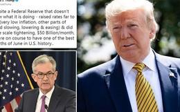 """Tổng thống Trump ví Fed như """"một đứa trẻ bướng bỉnh"""" không biết mình đang làm gì"""