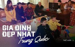 """Gia đình đẹp nhất Trung Quốc: """"Tứ đại đồng đường"""" sống cùng mái nhà và quan niệm """"chỉ cần cho đi không cần báo đáp thì sẽ hạnh phúc"""""""