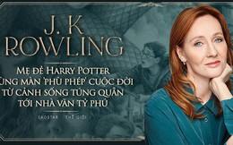 Mẹ đẻ Harry Potter cùng màn 'phù phép' cuộc đời từ cảnh sống túng quẫn tới nhà văn tỷ phú