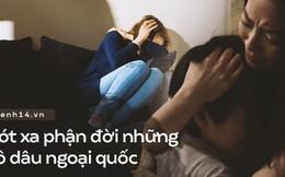 Số phận những cô dâu ngoại quốc trên đất Hàn: Dễ bị bạo hành, không được bảo vệ và phải cắn răng chịu đựng sự gia trưởng của chồng