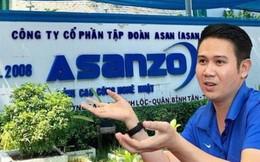 CEO Asanzo: Đối tác e ngại đòi tiền, kho bãi treo, việc làm của 2.000 công nhân đang bị ảnh hưởng