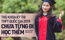 Nữ sinh thủ khoa kỳ thi THPT Quốc gia 2019: Chưa từng học thêm, chỉ chăm chỉ luyện đề thi thử ở nhà
