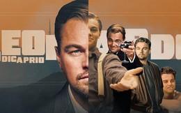 Leonardo DiCaprio - Ngôi sao chân chính còn lại trên bầu trời Hollywood