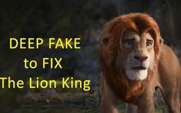 Thanh niên dùng 'deepfake' để sửa CGI bộ phim Vua sư tử mới, kết quả rất mĩ mãn