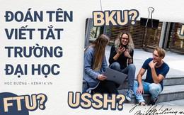 Loạn não với tên viết tắt Tiếng Anh của các trường Đại học: Dám cá là bạn không biết FTU, HUST, HUTECH, NEU... là gì đâu?!