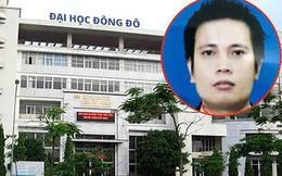 Truy nã Chủ tịch HĐQT Đại học Đông Đô