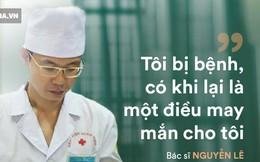 """BS Nguyễn Lê 12 năm chiến đấu với ung thư gan: """"Tôi đã bán sức khoẻ… khi tỉnh ngộ đã muộn"""""""