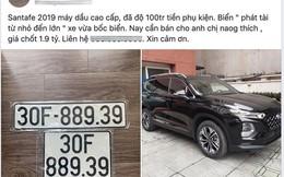 Bốc được biển 'phát tài', chủ Hyundai Santa Fe chào bán xe giá 1,9 tỷ đồng