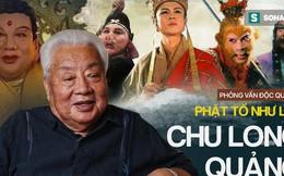 """""""Phật Tổ Như Lai"""" phim Tây Du Ký trả lời độc quyền, hé lộ nhiều chuyện ly kỳ chưa từng biết tới"""