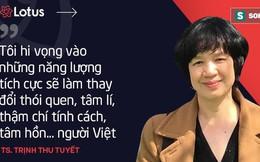 """Tiến sĩ Trịnh Thu Tuyết: """"Tôi hy vọng năng lượng tích cực từ MXH Lotus sẽ thay đổi tâm lý người Việt"""""""