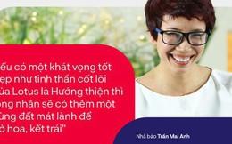 Nhà báo Trần Mai Anh và 13 năm mang điều tử tế đến với những đứa trẻ: Tinh thần hướng thiện đại diện cho những giá trị tích cực của MXH Lotus