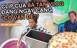 """Loạt món ăn """"tạo phốt"""" của bà Tân Vlog: Từ quảng cáo quá đà, nấu nướng vô lý đến """"thiếu tính giáo dục"""", liệu có phải là báo hiệu cho sự thoái trào?"""
