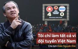 """Bầu Đức: """"Tình riêng bỏ chợ"""" bởi sự đa đoan hiếm có đem về thành công cho bóng đá Việt Nam"""