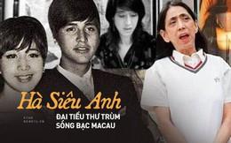 Hà Siêu Anh: Ái nữ được trùm sòng bạc Macau yêu chiều nhất, cuối đời điên loạn và cái chết để lại nhiều uẩn khúc