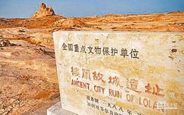 Lâu Lan: Vương quốc cổ thần bí giữa lòng sa mạc Trung Quốc và sự biến mất không lời giải đáp trong hàng nghìn năm qua