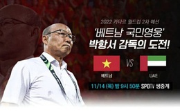 Dự đoán rating cao, đài truyền hình Hàn Quốc trực tiếp trận Việt Nam – UAE