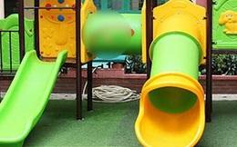 Hà Nội: Bé trai 3 tuổi tử vong ở trường mầm non do mắc kẹt khi chơi cầu trượt