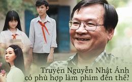 Câu hỏi đầu tuần: Sau tất cả, tác phẩm của Nguyễn Nhật Ánh có phù hợp chuyển thể thành phim?