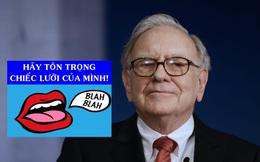 Lời khuyên ý nghĩa nhất mà Warren Buffett nhận được: Bạn luôn có thể bảo ai đó 'Đi chết đi' nhưng hãy tôn trọng chiếc lưỡi của mình!