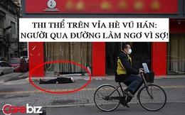 Ám ảnh cảnh tượng thi thể người đàn ông đeo khẩu trang nằm trơ trọi trên vỉa hè Vũ Hán, người qua đường không ai dám lại gần