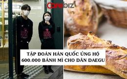 Tập đoàn Hàn Quốc ủng hộ 600.000 chiếc bánh mì cho người dân Daegu chống dịch Covid-19 trong vòng một tháng
