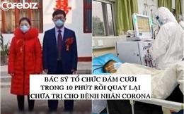 Bác sỹ tổ chức đám cưới trong 10 phút, chưa kịp ăn bữa cơm với cô dâu đã quay lại bệnh viện chữa trị cho bệnh nhân nhiễm virus corona