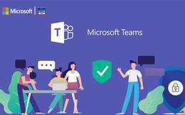 Duy trì năng suất hiệu quả làm việc với Microsoft Teams