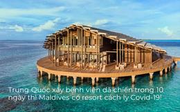 Resort cách ly Covid-19 đầu tiên trên thế giới ở Maldives: Xây trong 10 ngày, view hướng biển, miễn phí toàn bộ!