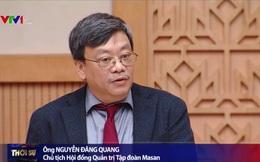 Tỷ phú Nguyễn Đăng Quang: Nhân viên VinMart thay vì lo sợ, báo ốm ở nhà thì tất cả đều đến cửa hàng làm việc đầy đủ