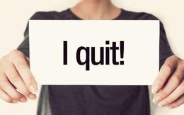 Bạn muốn xin nghỉ việc nhưng không một xu dính túi: Người khôn ngoan sẽ làm xong 3 việc rồi mới nộp đơn xin nghỉ