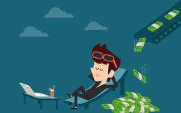 Người làm thuê luôn kiếm ít hơn công sức mình bỏ ra: Sửa những lỗi cơ bản này sẽ giúp bạn giàu có thực sự