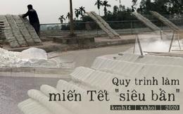 Phóng sự điều tra: Kinh hãi quy trình làm miến bẩn phục vụ Tết Canh Tý ở làng nghề ven đô Hà Nội