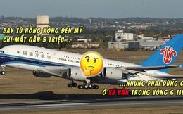 Chuyến bay từ Hồng Kông đến Mỹ giá rẻ hơn 6 lần bình thường, nhưng phải trung chuyển ở Vũ Hán trong 6 tiếng