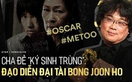 """Cuộc đời cha đẻ """"Ký Sinh Trùng"""" Bong Joon Ho: Từ đạo diễn gia thế khủng dính scandal #Metoo đến kỳ tài làm nên lịch sử tại Oscar"""