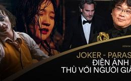 Nhìn về Oscars 2020, từ Parasite tới Joker: Thế giới điện ảnh liệu có thù hằn với người giàu?
