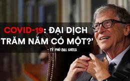 Tâm thư của tỷ phú Bill Gates về COVID-19: Có hai việc bắt buộc phải làm vì hiện tại và tương lai