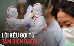 Tâm thư xúc động của Chủ tịch hội y khoa Daegu: 'Hãy cứu bệnh nhân bằng máu, mồ hôi và nước mắt của chúng ta; xin hãy cứu lấy Daegu'
