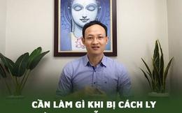 Bác sĩ BV Việt Đức lưu ý 8 nguyên tắc cần nhớ khi bị cách ly và nghi nhiễm Covid-19: Bước cuối cùng ít ai làm được, nhưng lại là yếu tố quyết định sức đề kháng