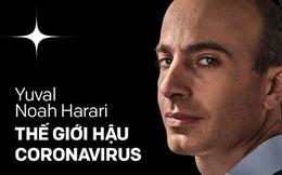 """Tác giả cuốn """"Sapiens: Lược sử loài người"""" nói về cuộc sống hậu Corona: Đại dịch sẽ giúp nhân loại nhận ra mối nguy hiểm của một thế giới chia rẽ"""