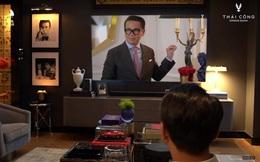 Chiếc TV như thế nào khiến Nhà Thiết Kế Thái Công quyết rinh ngay về nhà ngay lần đầu nhìn thấy