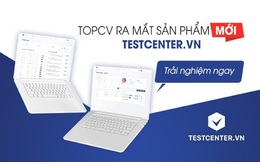 TopCV ra mắt sản phẩm TESTCENTER - Nền tảng đánh giá nhân sự toàn diện